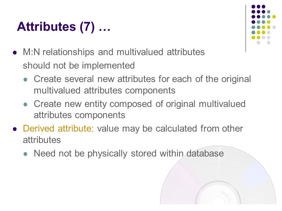 Attributes (7) … M:N relationships and multivalued attributes