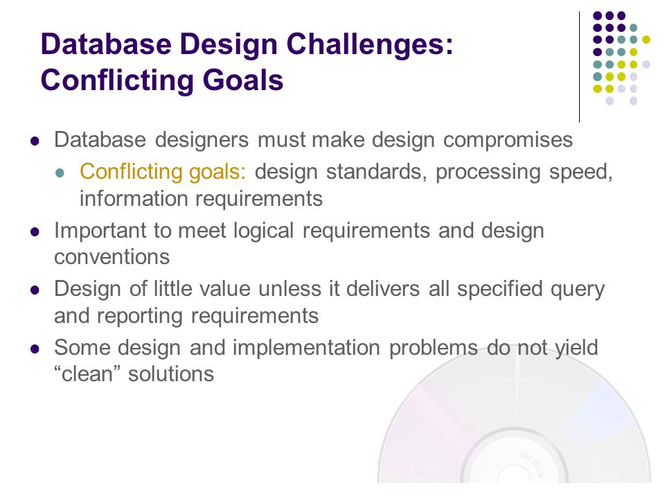 Database Design Challenges: Conflicting Goals