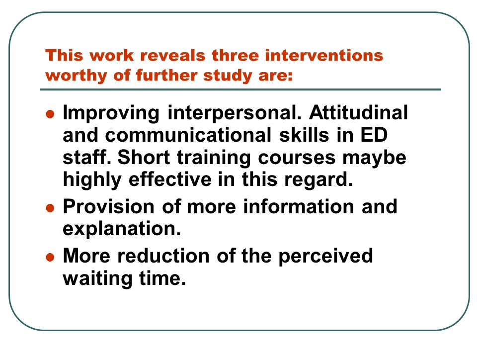 This work reveals three interventions worthy of further study are: