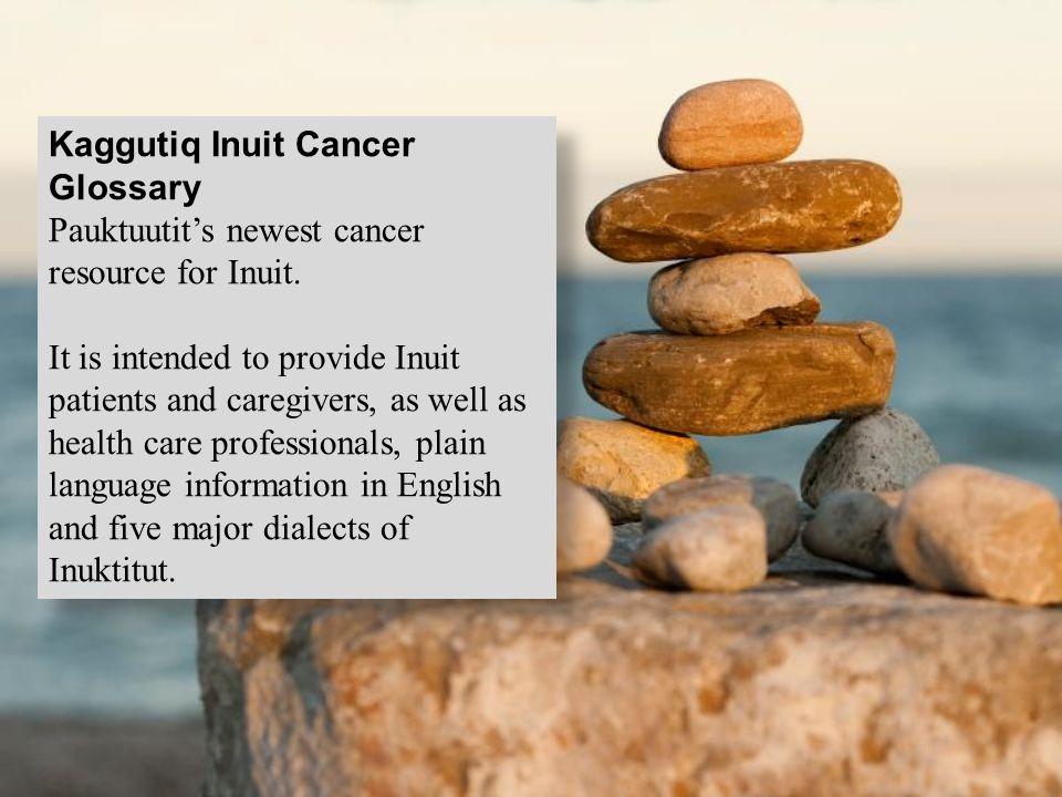 Kaggutiq Inuit Cancer Glossary