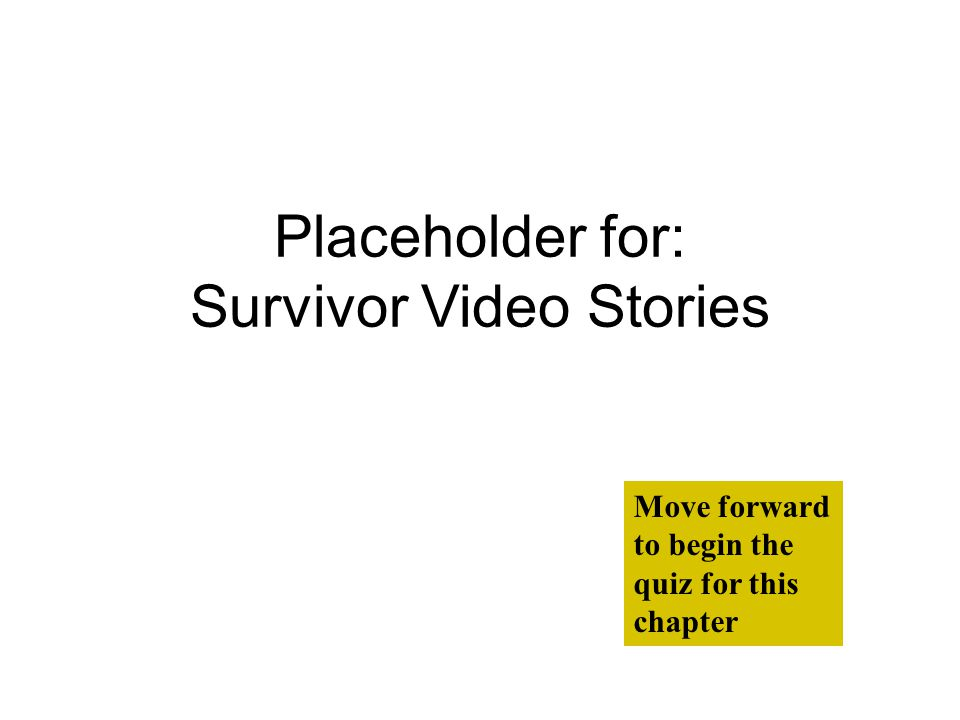 Placeholder for: Survivor Video Stories