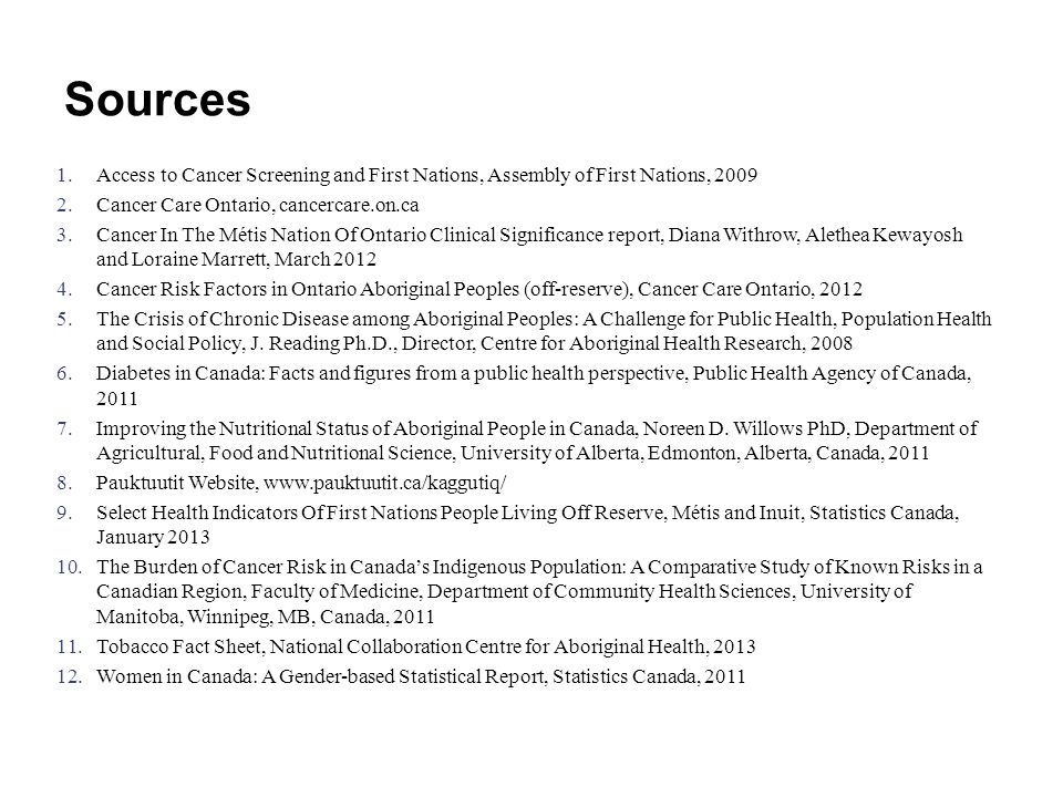 Sources Access to Cancer Screening and First Nations, Assembly of First Nations, 2009. Cancer Care Ontario, cancercare.on.ca.