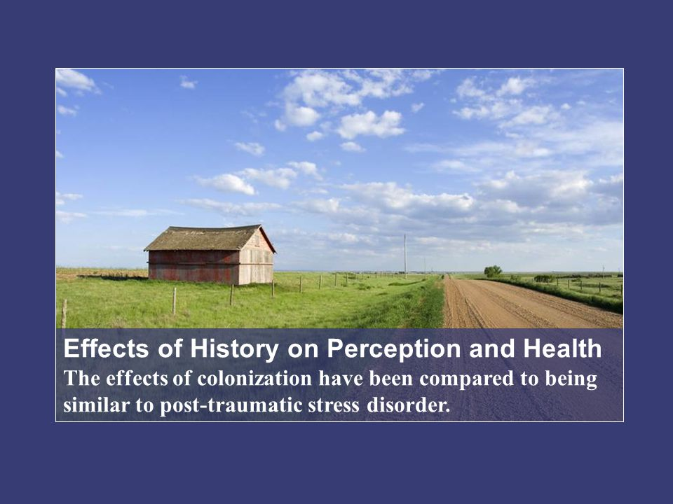 Effects of History on Perception and Health