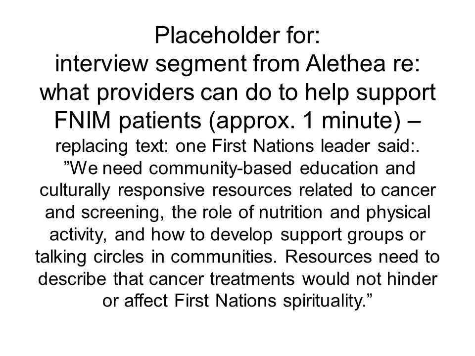 Placeholder for: interview segment from Alethea re: what providers can do to help support FNIM patients (approx.
