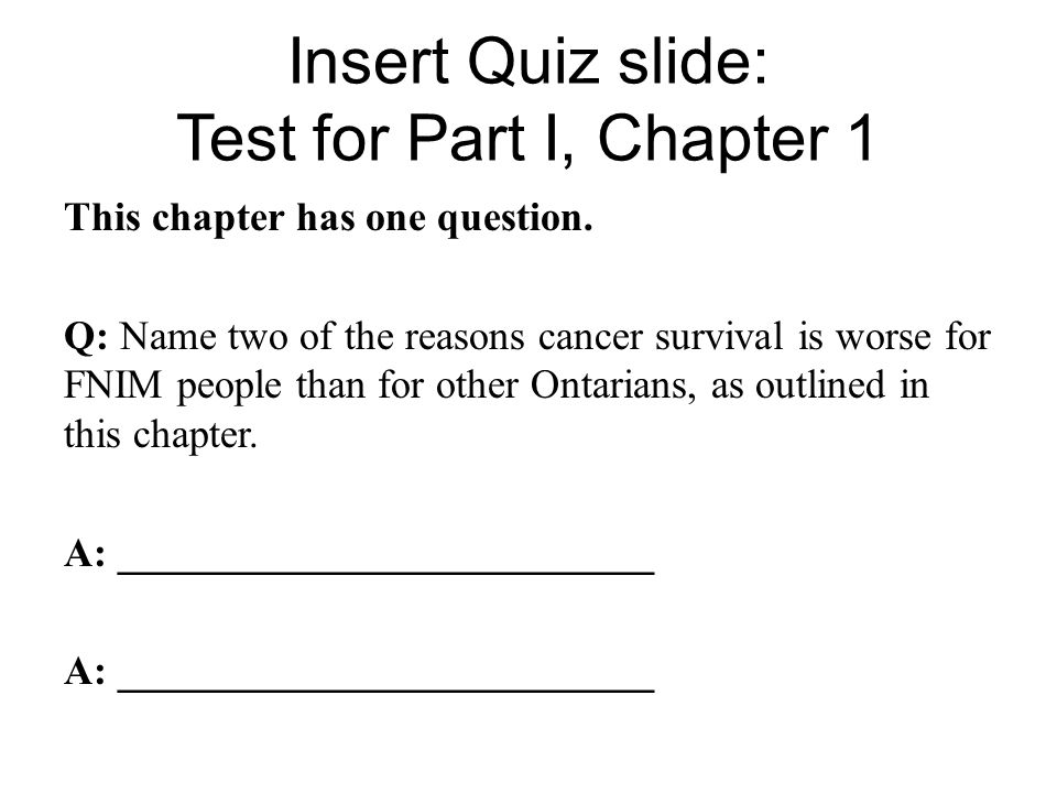 Insert Quiz slide: Test for Part I, Chapter 1