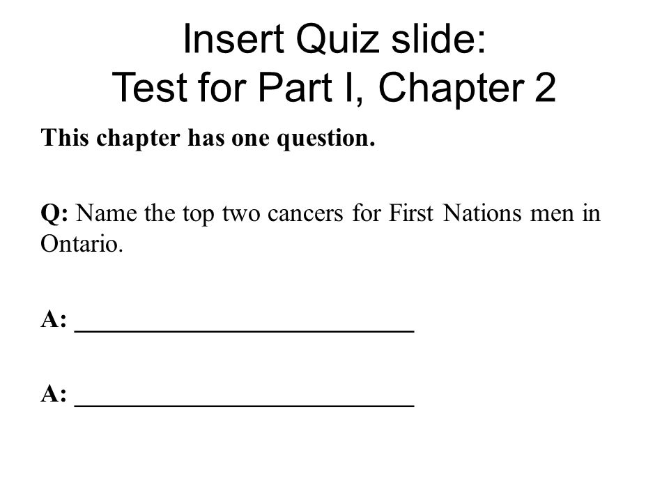 Insert Quiz slide: Test for Part I, Chapter 2