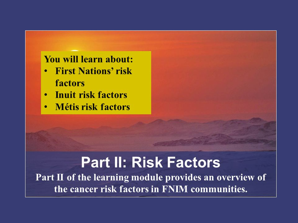 Part II: Risk Factors You will learn about: