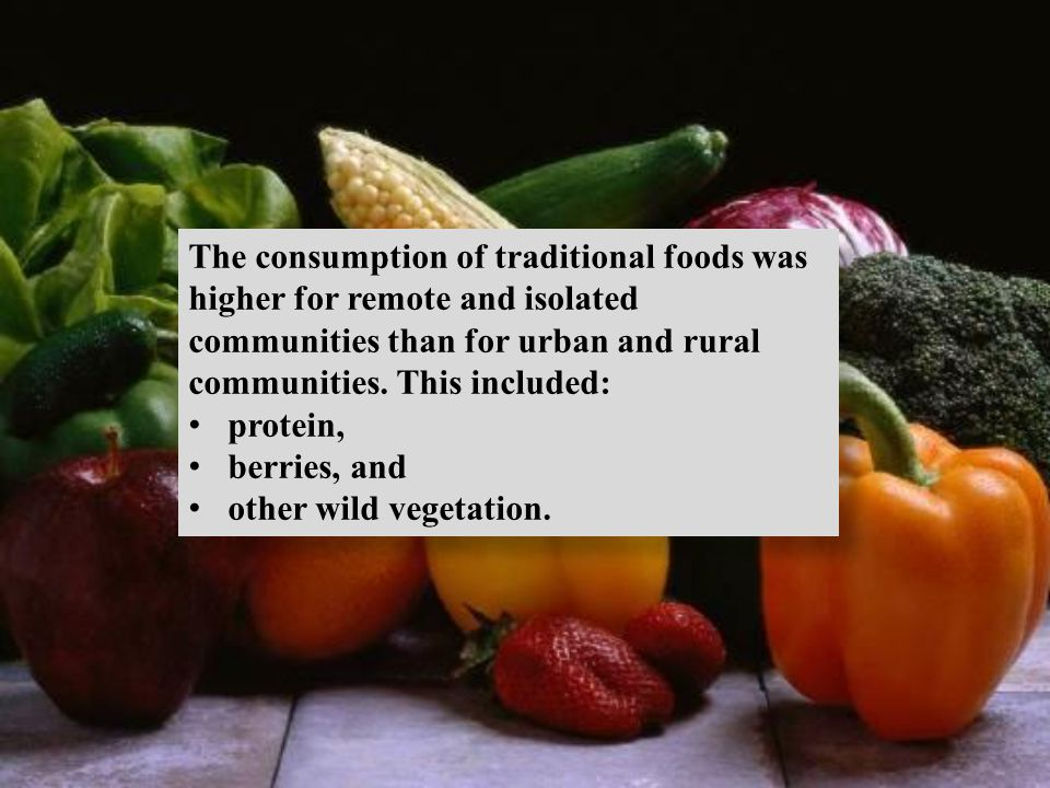 The consumption of traditional foods was higher for remote and isolated communities than for urban and rural communities. This included: