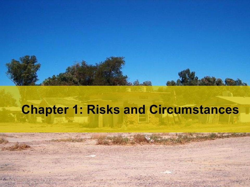 Chapter 1: Risks and Circumstances