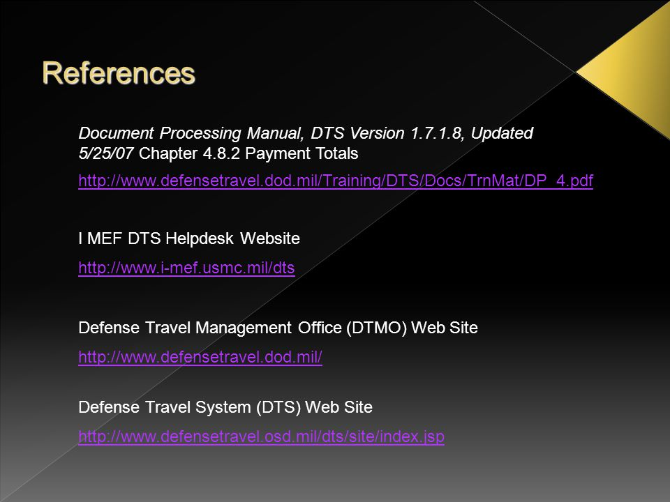 References Document Processing Manual, DTS Version 1.7.1.8, Updated 5/25/07 Chapter 4.8.2 Payment Totals.