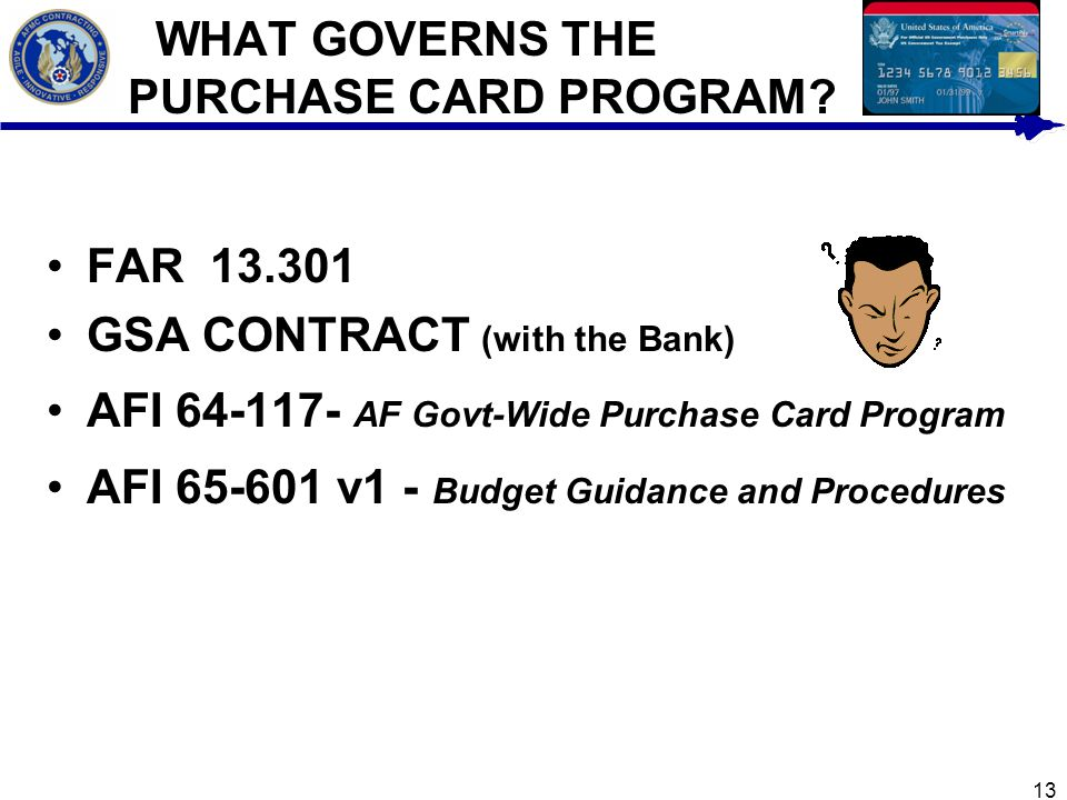 WHAT GOVERNS THE PURCHASE CARD PROGRAM