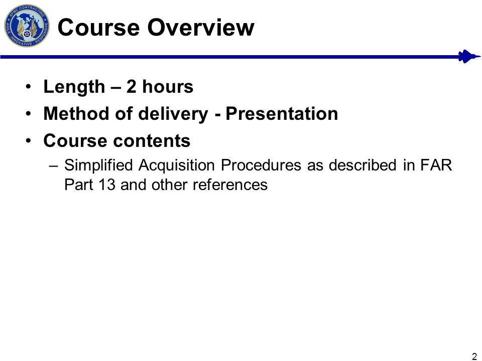 Course Overview Length – 2 hours Method of delivery - Presentation