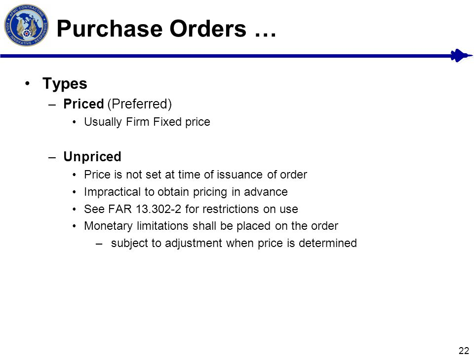 Purchase Orders … Types Priced (Preferred) Unpriced