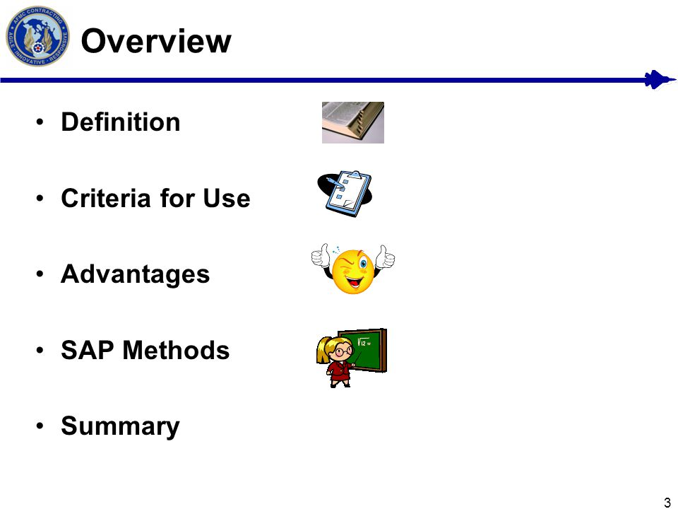 Overview Definition Criteria for Use Advantages SAP Methods Summary