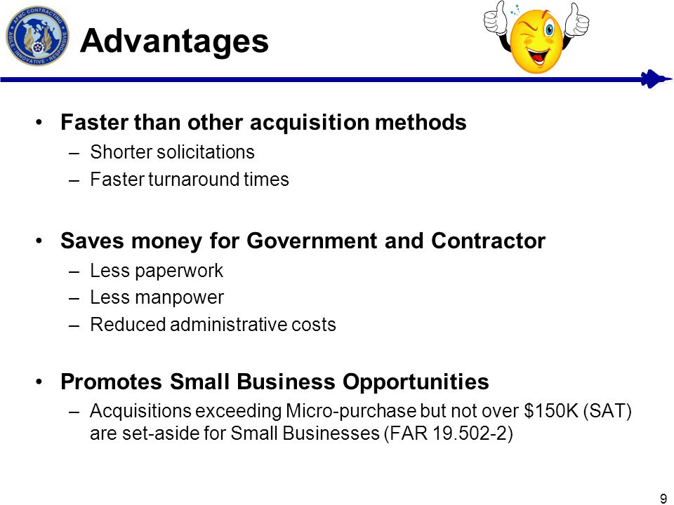 Advantages Faster than other acquisition methods