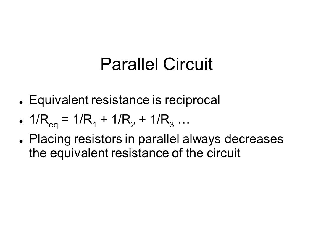 Parallel Circuit Equivalent resistance is reciprocal