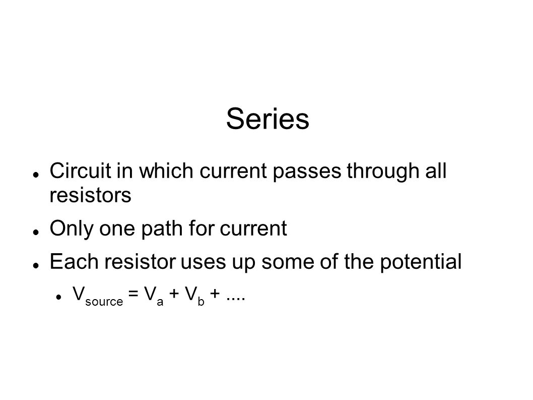 Series Circuit in which current passes through all resistors