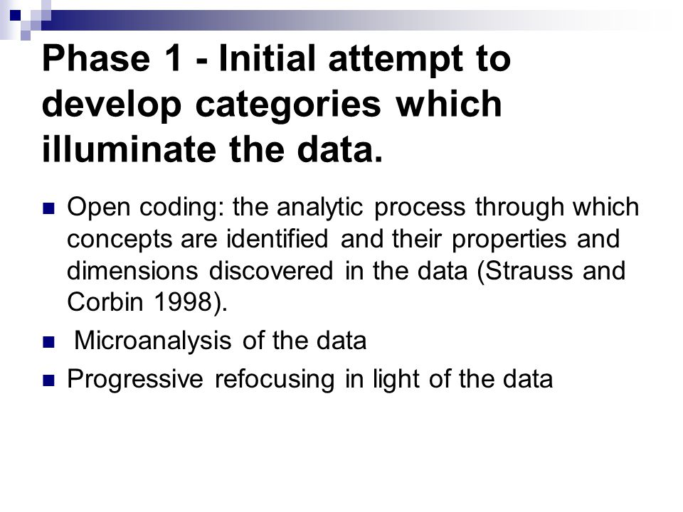 Phase 1 - Initial attempt to develop categories which illuminate the data.