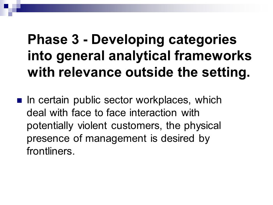 Phase 3 - Developing categories into general analytical frameworks with relevance outside the setting.