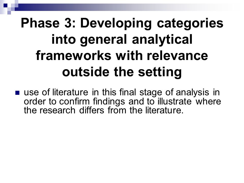 Phase 3: Developing categories into general analytical frameworks with relevance outside the setting