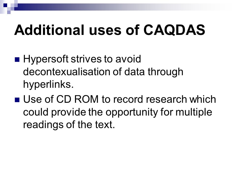 Additional uses of CAQDAS