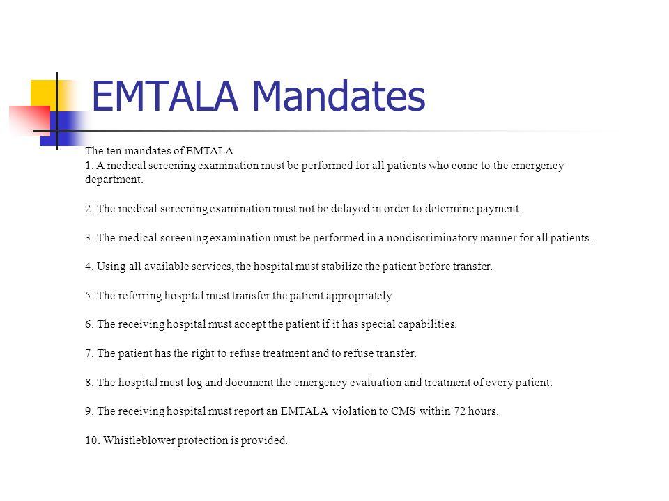 EMTALA Mandates The ten mandates of EMTALA