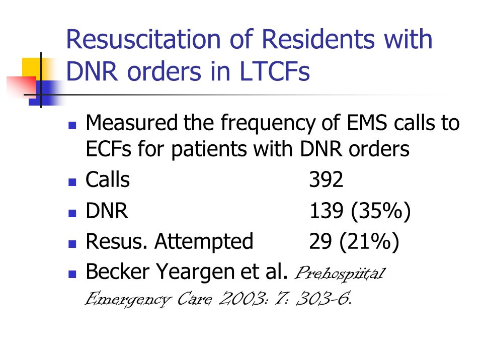 Resuscitation of Residents with DNR orders in LTCFs