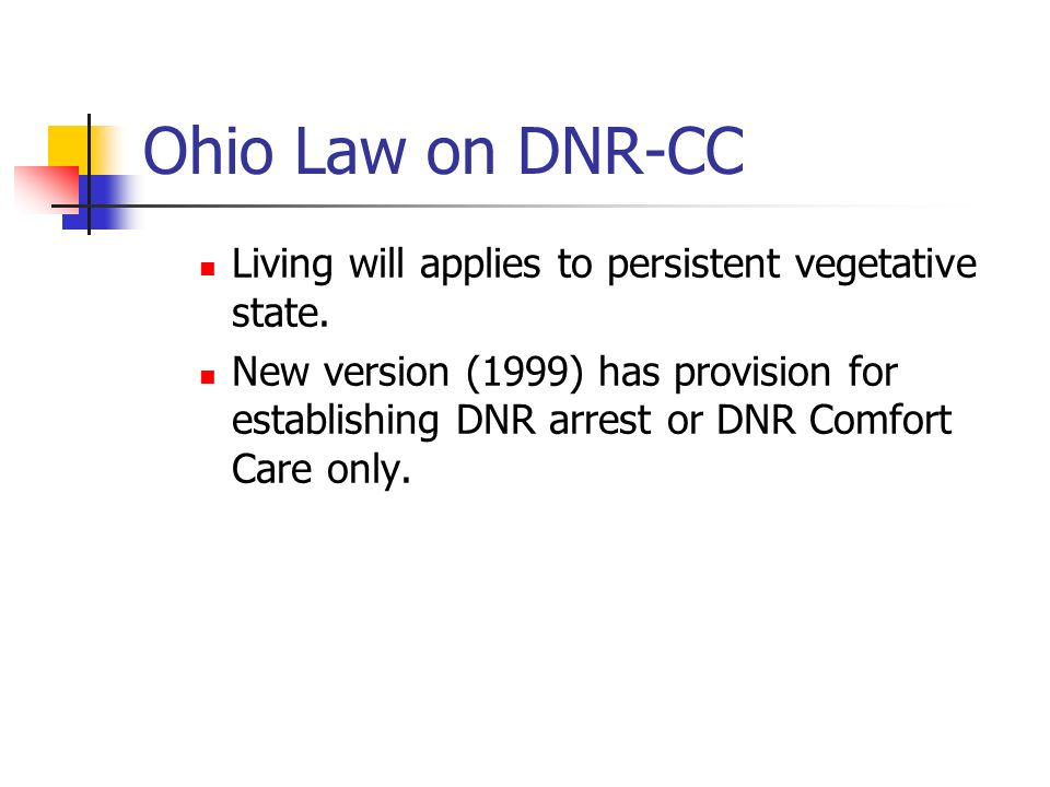 Ohio Law on DNR-CC Living will applies to persistent vegetative state.