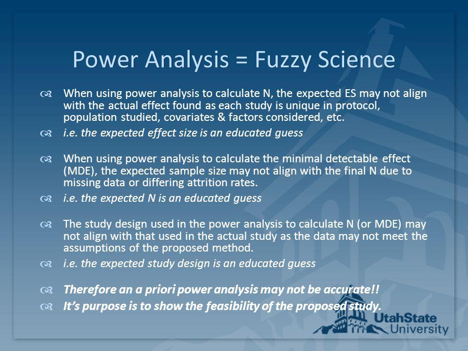 Power Analysis = Fuzzy Science