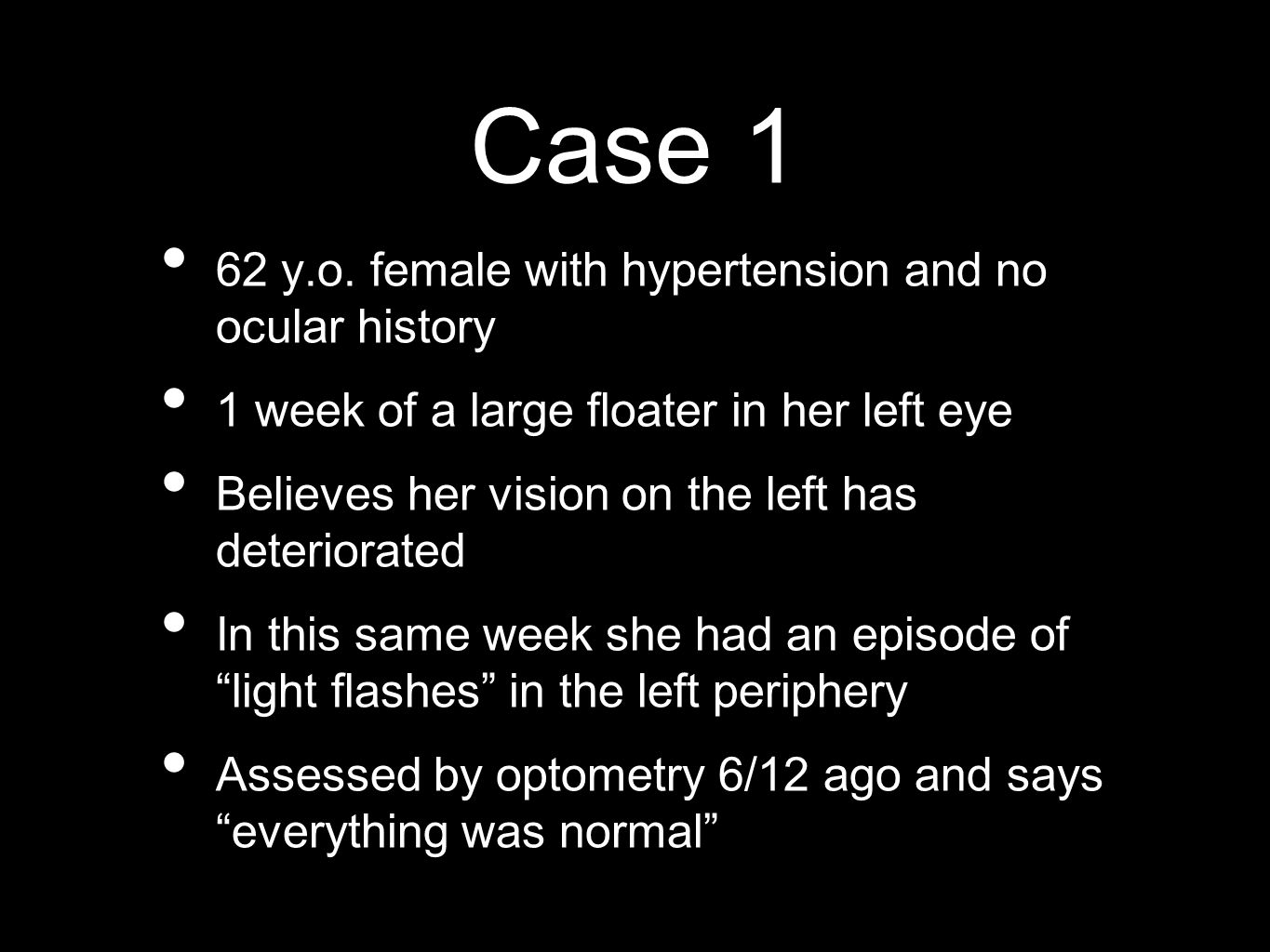 Case 1 62 y.o. female with hypertension and no ocular history