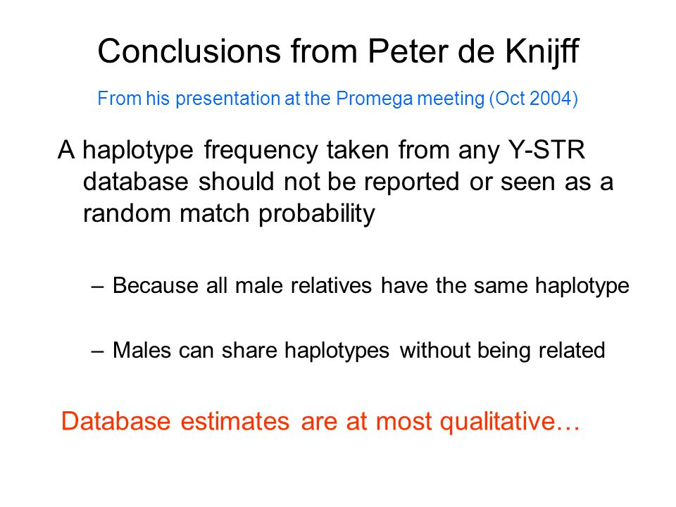 Conclusions from Peter de Knijff