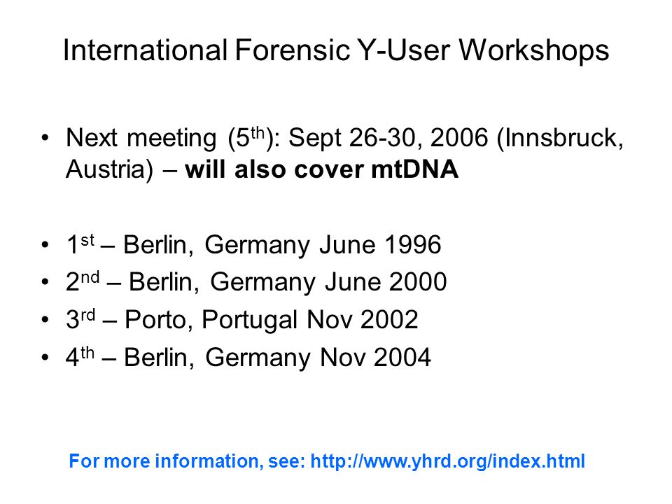 International Forensic Y-User Workshops
