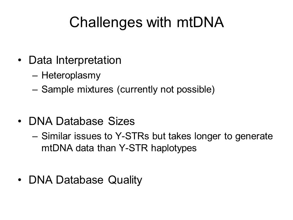 Challenges with mtDNA Data Interpretation DNA Database Sizes