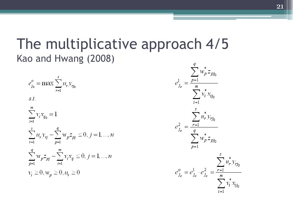 The multiplicative approach 4/5 Kao and Hwang (2008)