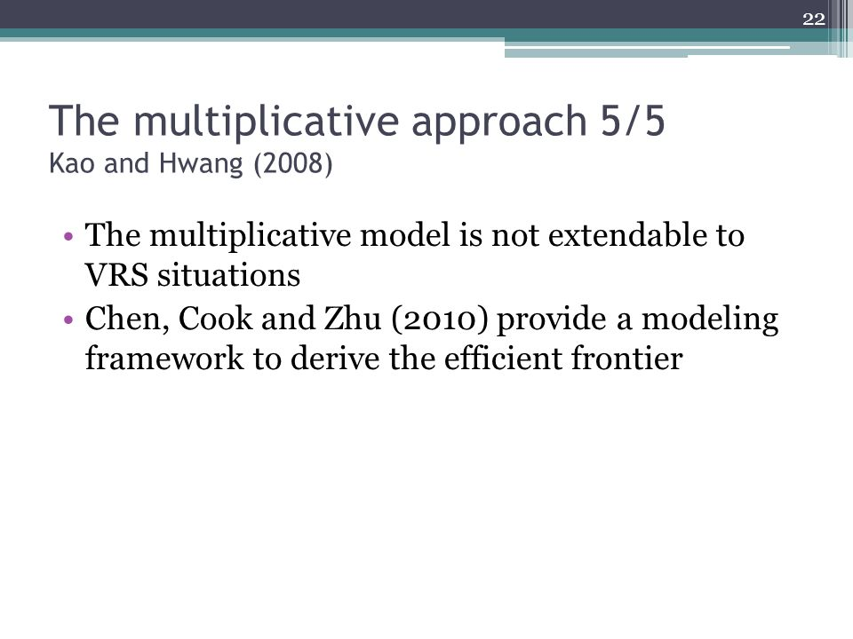 The multiplicative approach 5/5 Kao and Hwang (2008)