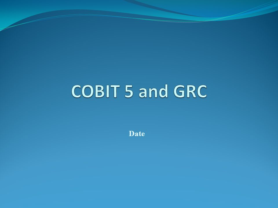 COBIT 5 and GRC Date