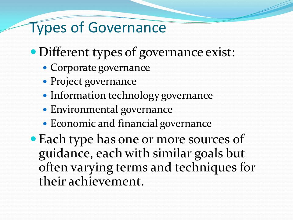 Types of Governance Different types of governance exist:
