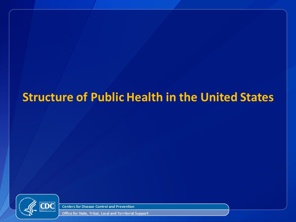 Structure of Public Health in the United States