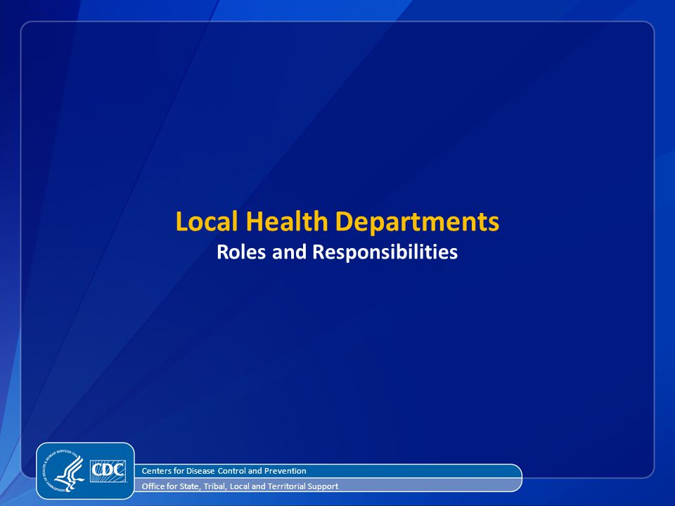 Local Health Departments Roles and Responsibilities