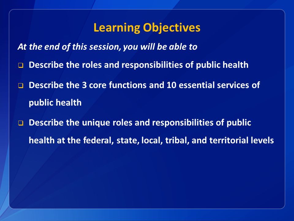 Learning Objectives At the end of this session, you will be able to