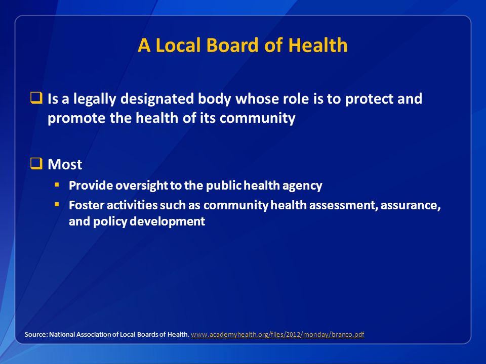 A Local Board of Health Is a legally designated body whose role is to protect and promote the health of its community.