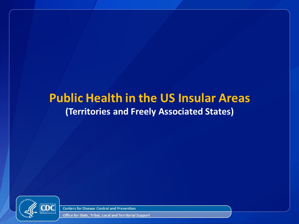 Public Health in the US Insular Areas (Territories and Freely Associated States)