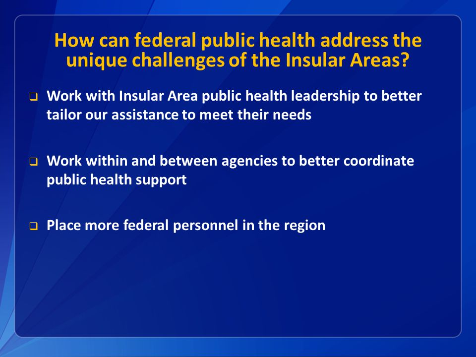 How can federal public health address the unique challenges of the Insular Areas