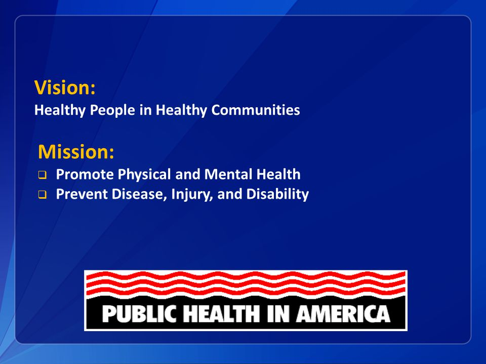 Vision: Mission: Healthy People in Healthy Communities
