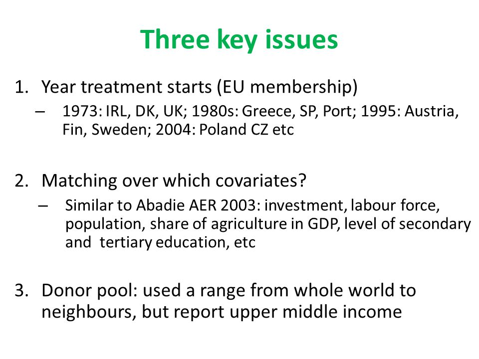 Three key issues Year treatment starts (EU membership)