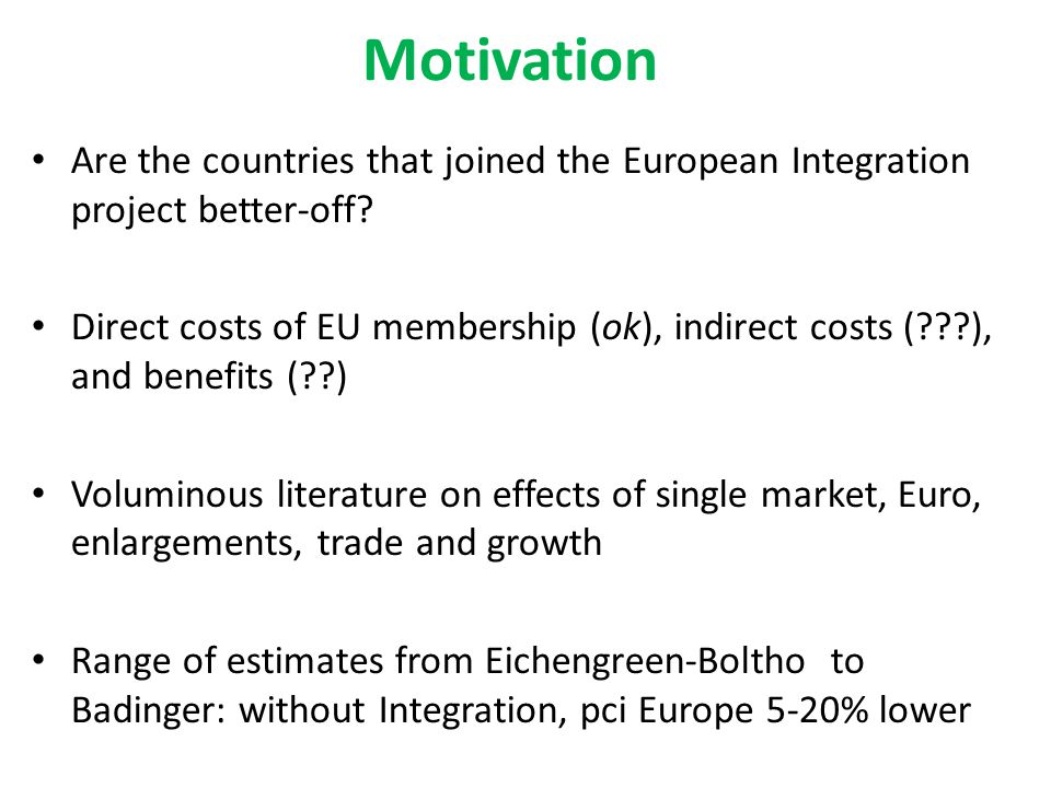 Motivation Are the countries that joined the European Integration project better-off
