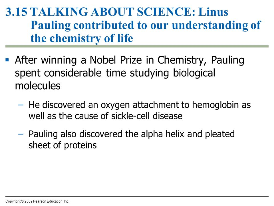 3.15 TALKING ABOUT SCIENCE: Linus Pauling contributed to our understanding of the chemistry of life