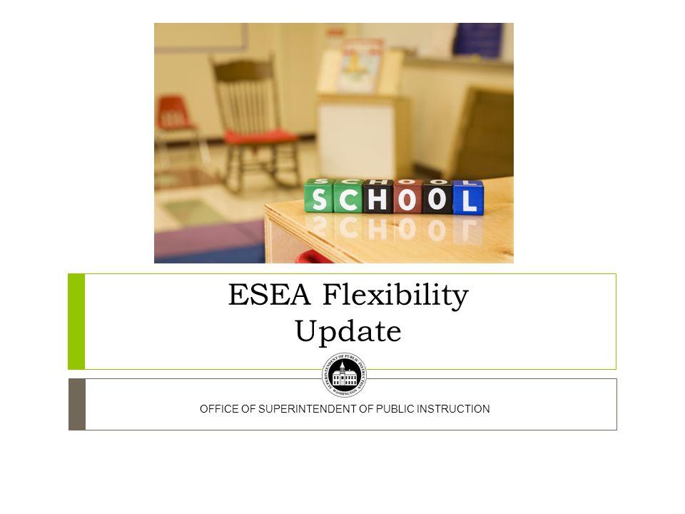 ESEA Flexibility Update