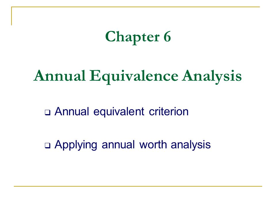 Chapter 6 Annual Equivalence Analysis
