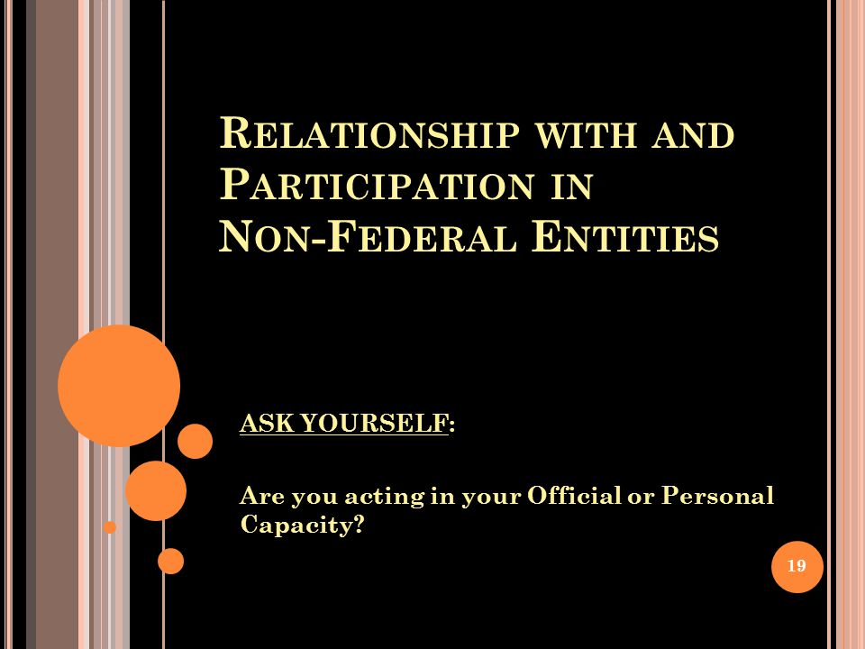 Relationship with and Participation in Non-Federal Entities